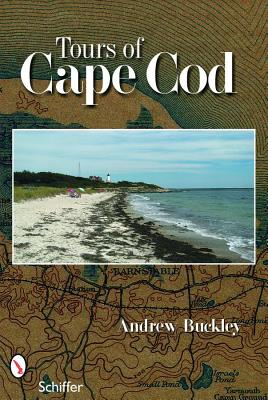 Tours of Cape Cod By Buckley, Andrew G.