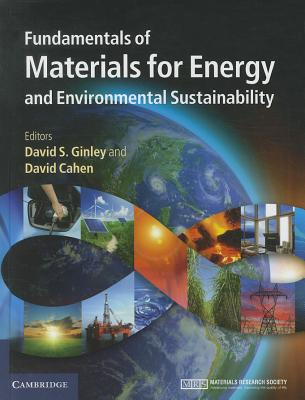 Fundamentals of Materials for Energy and Environmental Sustainability By Ginley, David S. (EDT)/ Cahen, David (EDT)